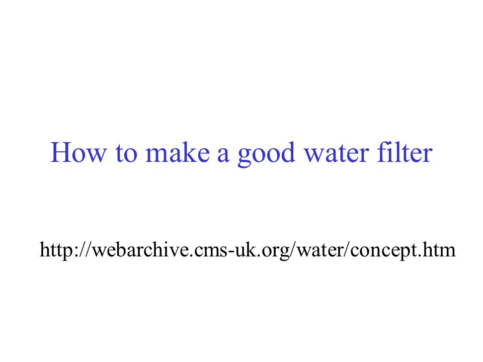 How to make a good water filter