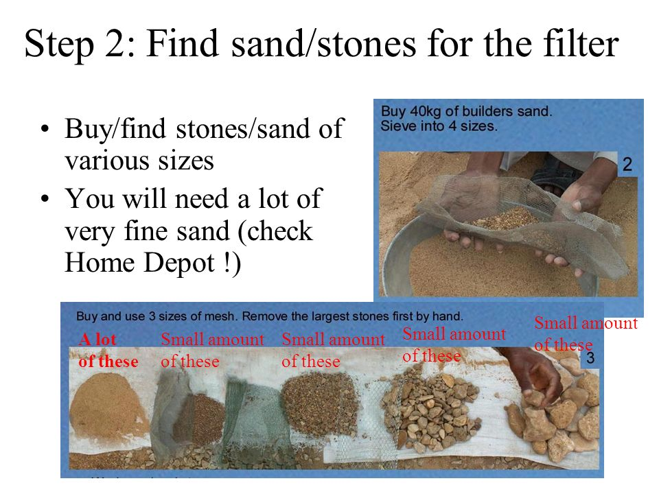 Step 2: Find sand/stones for the filter