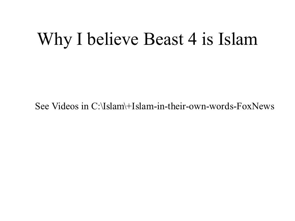 Why I believe Beast 4 is Islam