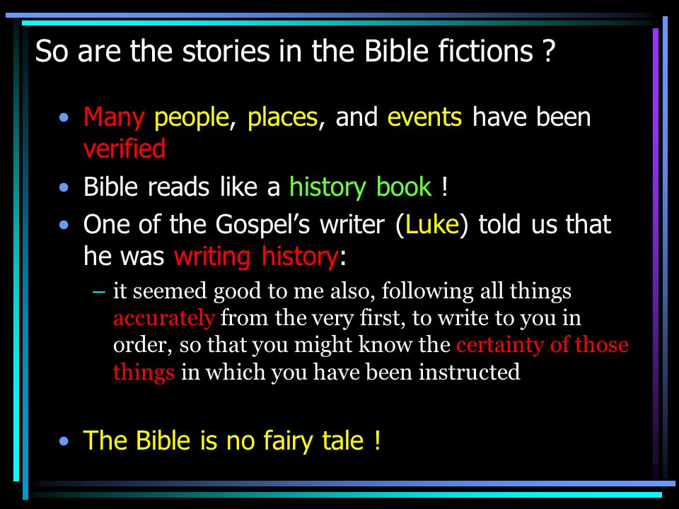 So are the stories in the Bible fictions