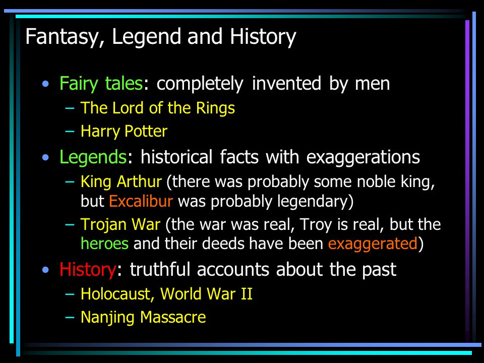 Fantasy, Legend and History