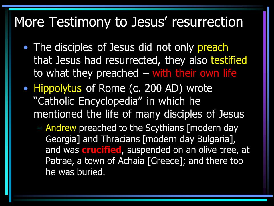 More Testimony to Jesus' resurrection