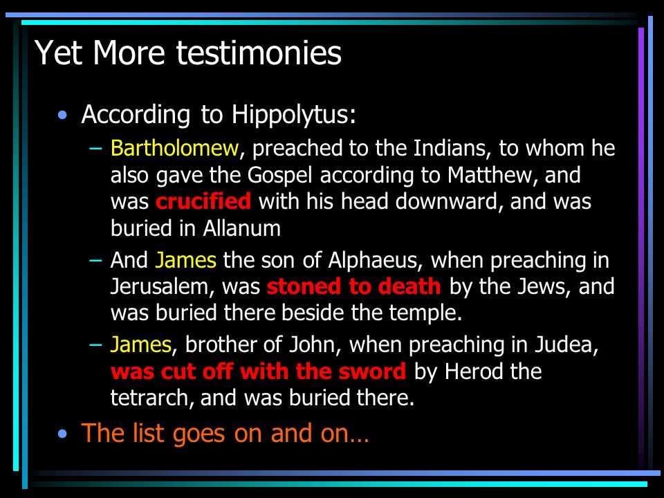 Yet More testimonies According to Hippolytus: The list goes on and on…