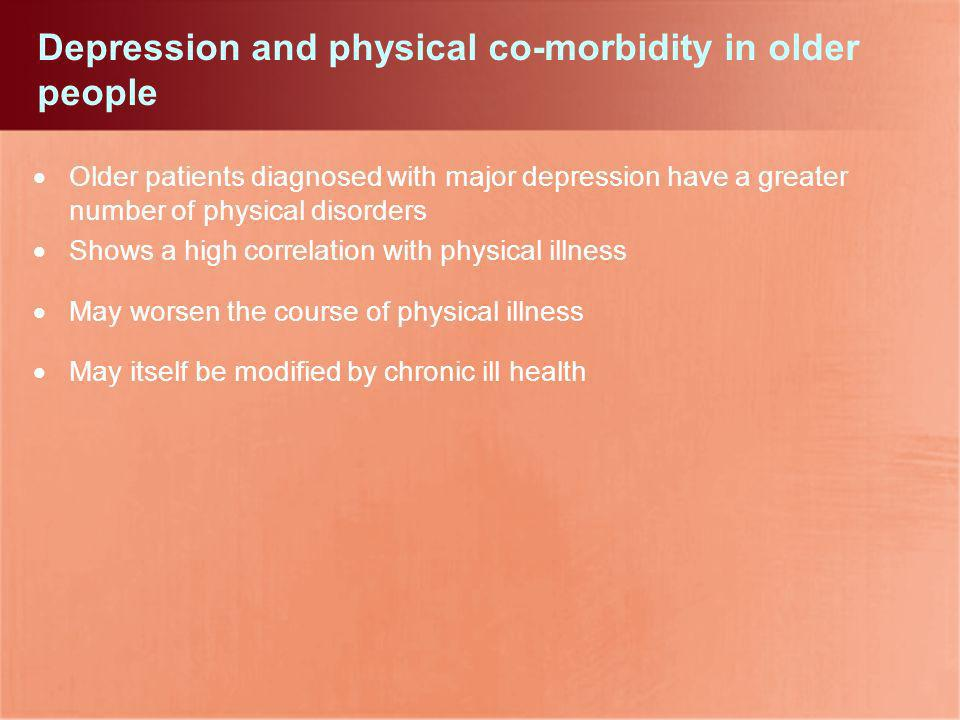 Depression and physical co-morbidity in older people