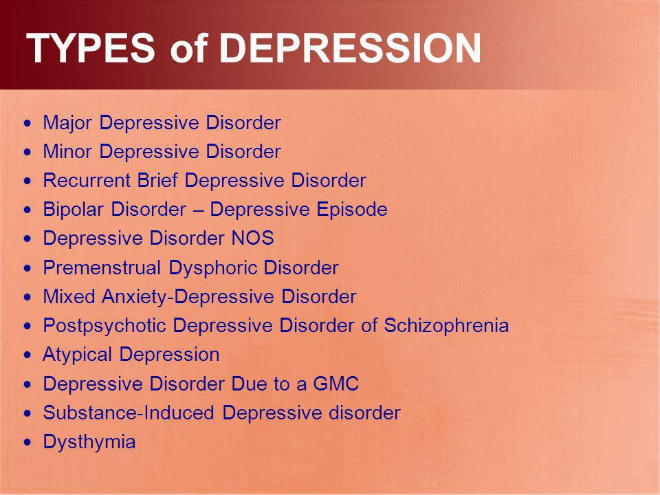 TYPES of DEPRESSION Major Depressive Disorder