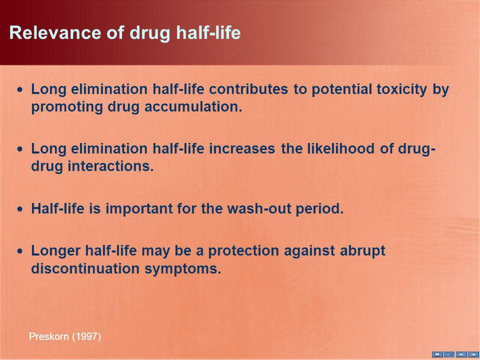 Relevance of drug half-life