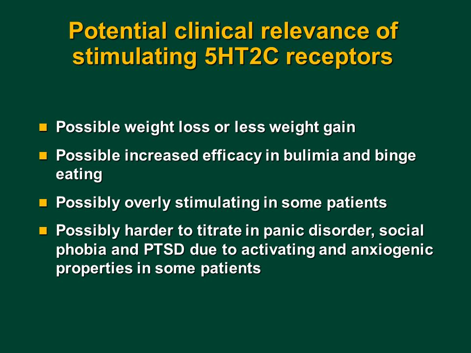 Potential clinical relevance of stimulating 5HT2C receptors