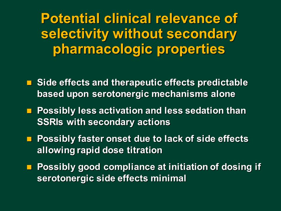 Potential clinical relevance of selectivity without secondary pharmacologic properties