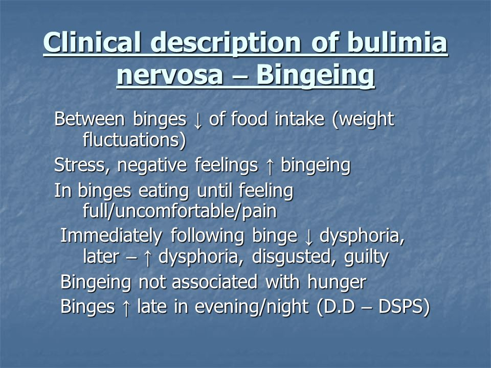 Clinical description of bulimia nervosa – Bingeing