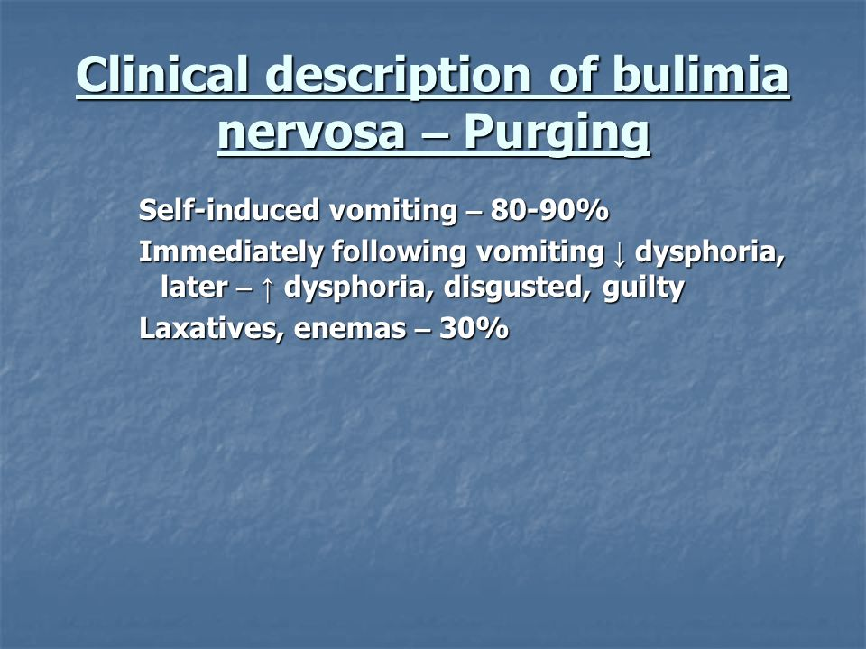Clinical description of bulimia nervosa – Purging