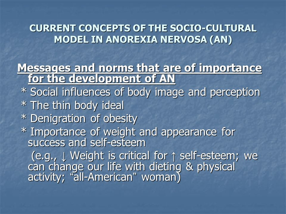 CURRENT CONCEPTS OF THE SOCIO-CULTURAL MODEL IN ANOREXIA NERVOSA (AN)