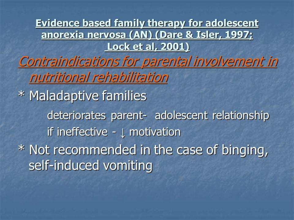 * Maladaptive families deteriorates parent- adolescent relationship