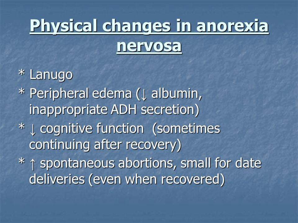 Physical changes in anorexia nervosa