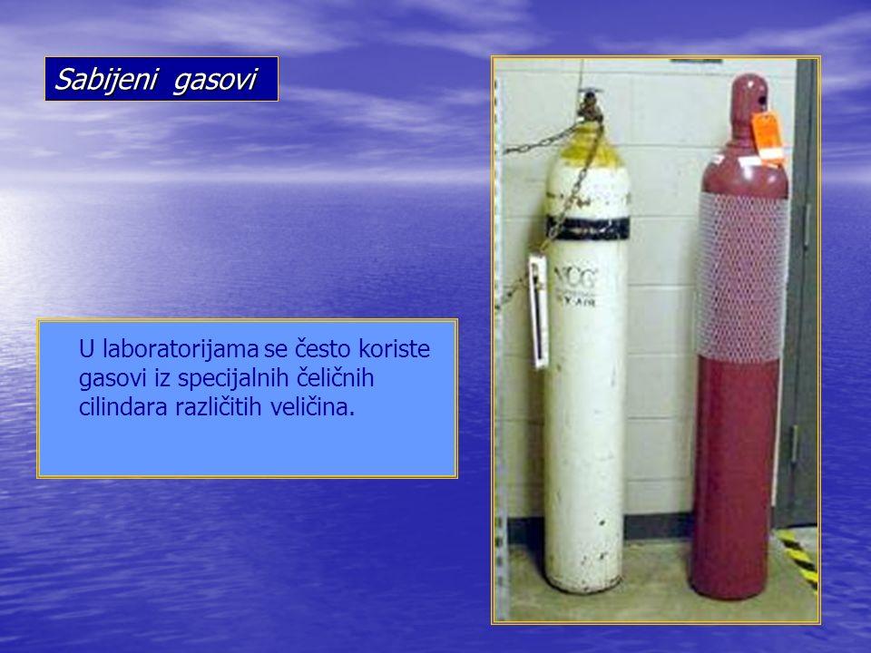 Sabijeni gasovi U laboratorijama se često koriste gasovi iz specijalnih čeličnih cilindara različitih veličina.