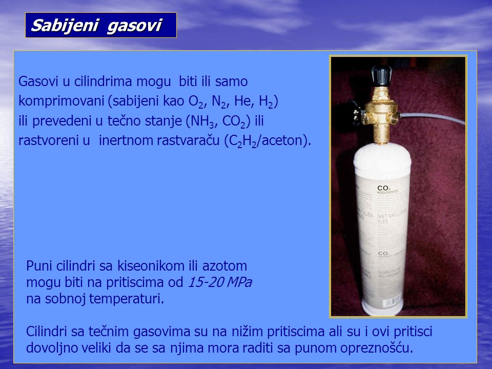 Sabijeni gasovi Gasovi u cilindrima mogu biti ili samo