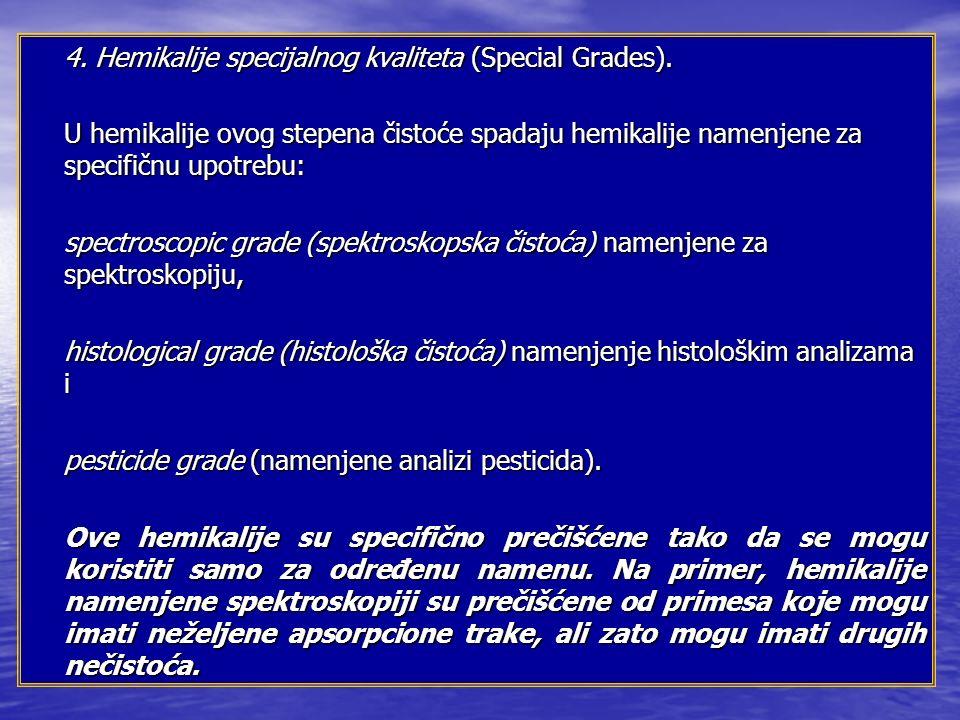 4. Hemikalije specijalnog kvaliteta (Special Grades).