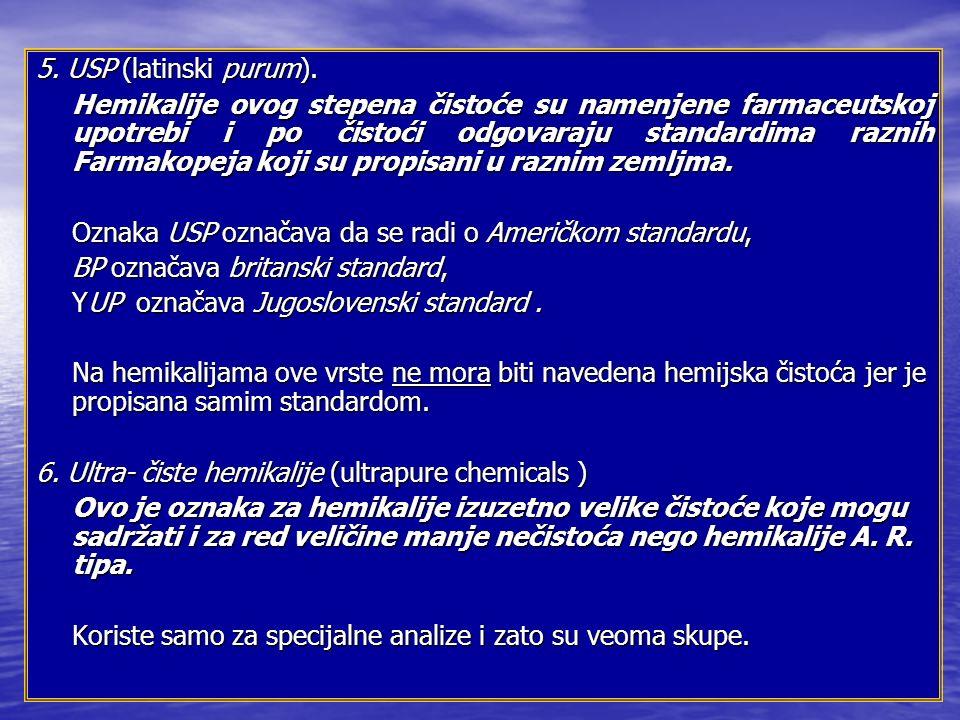 5. USP (latinski purum).