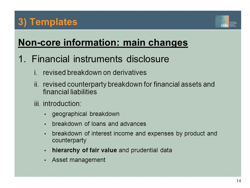 Non-core information: main changes Financial instruments disclosure