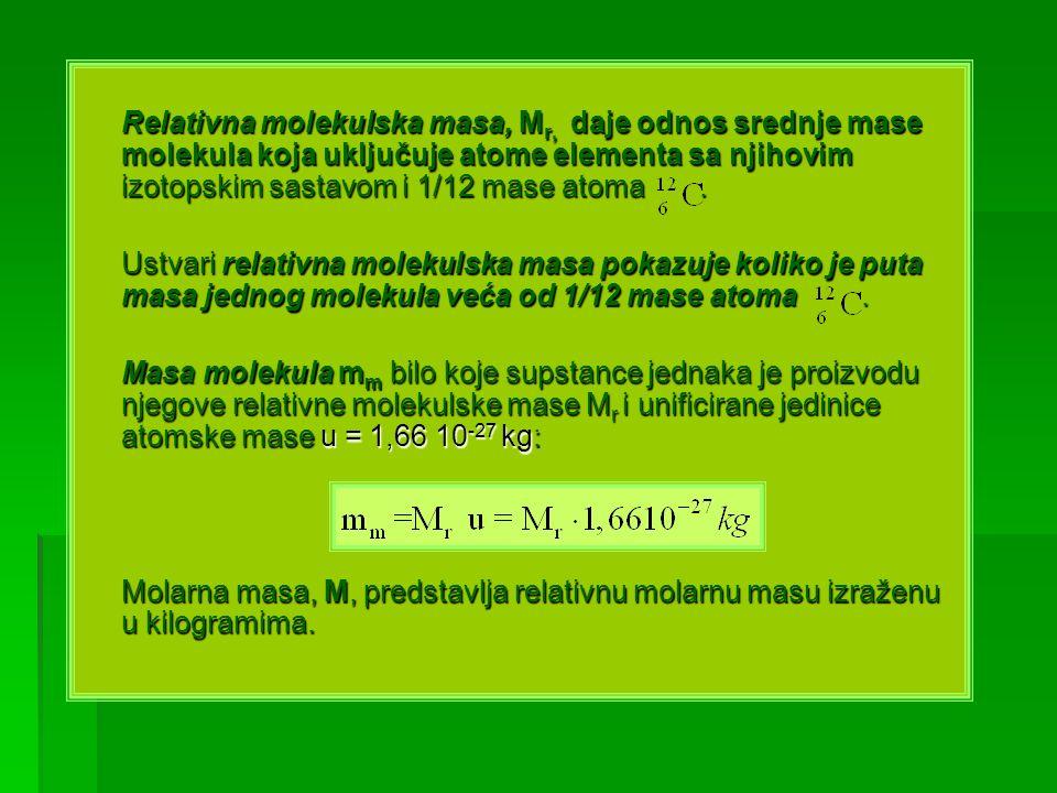 Relativna molekulska masa, Mr, daje odnos srednje mase molekula koja uključuje atome elementa sa njihovim izotopskim sastavom i 1/12 mase atoma .