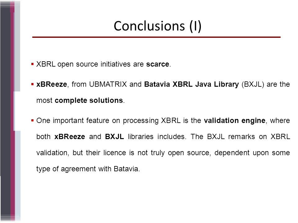 Conclusions (I) XBRL open source initiatives are scarce.