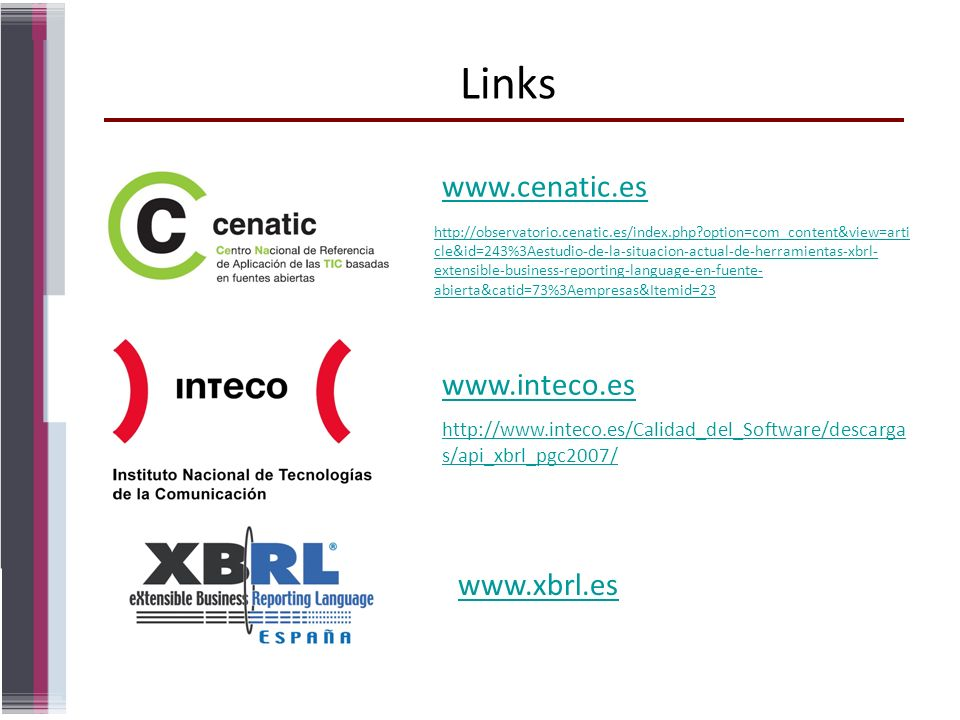 Links www.cenatic.es www.inteco.es www.xbrl.es