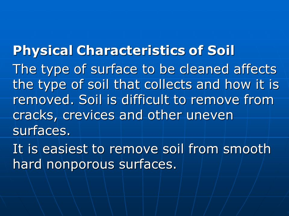 Soil deposits are complex mixtures of organic and for What are soil characteristics
