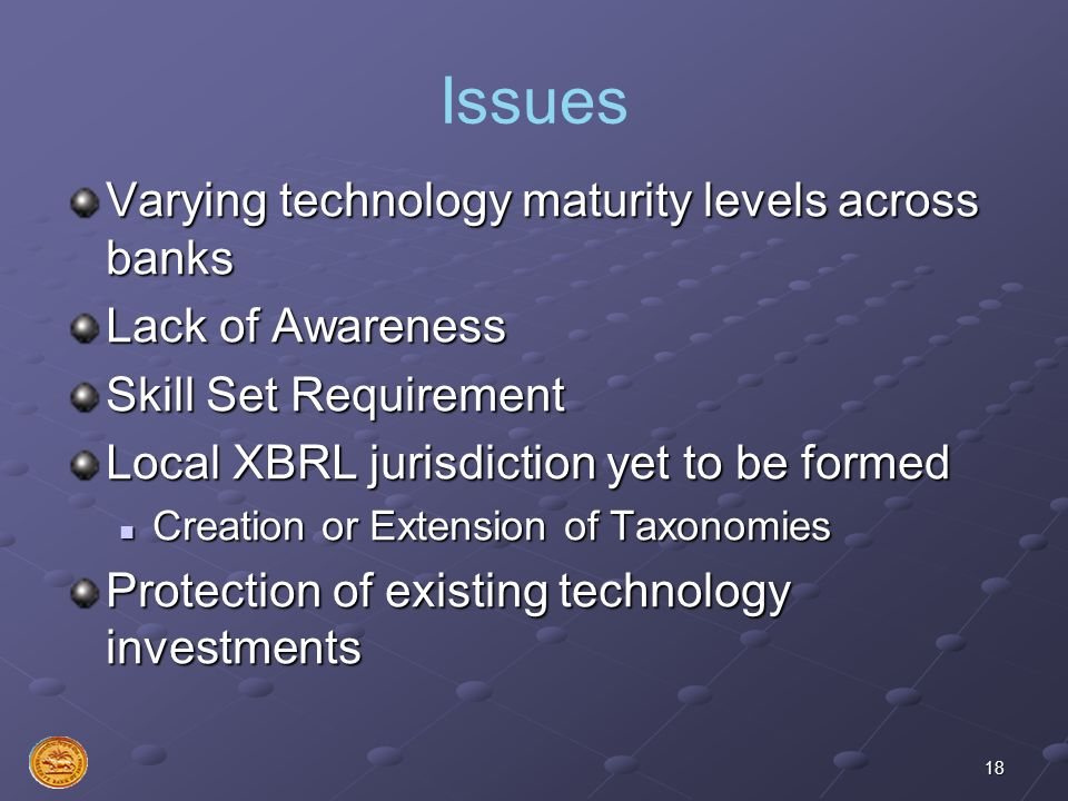 Issues Varying technology maturity levels across banks