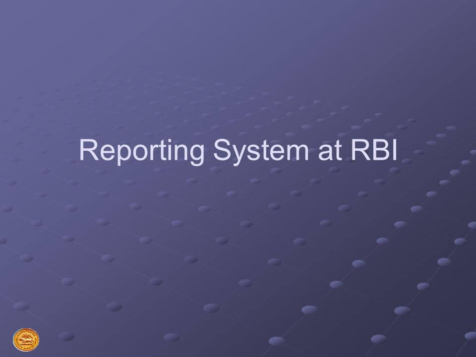 Reporting System at RBI