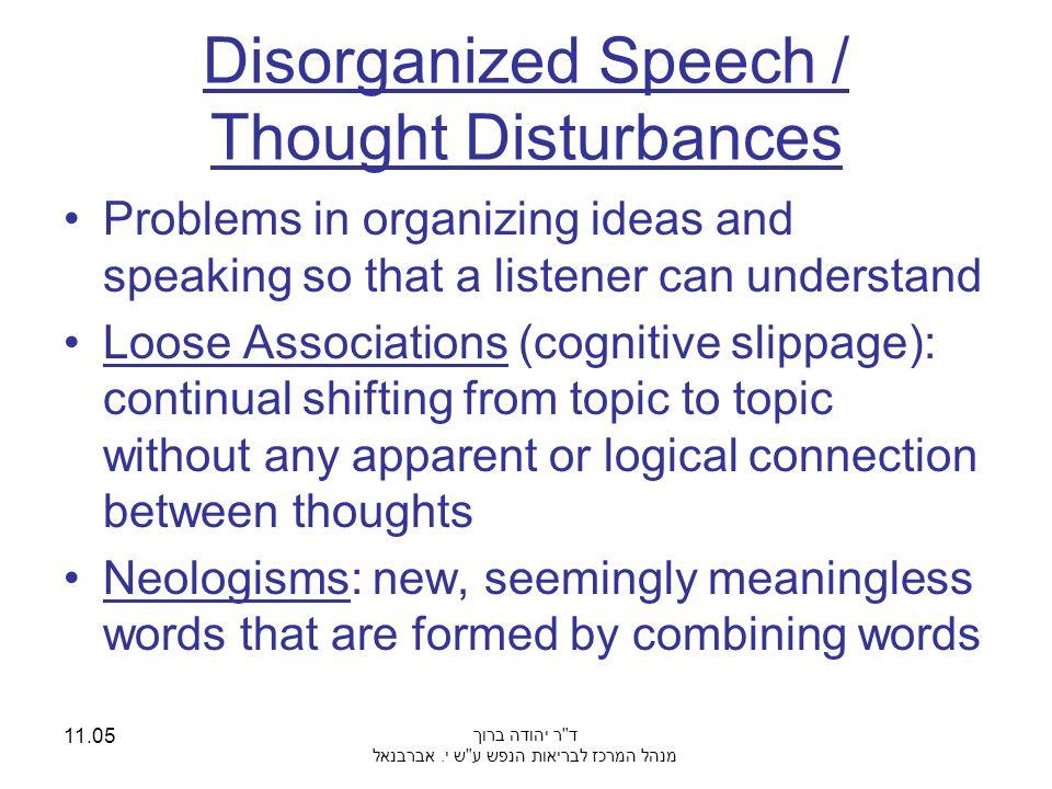 Disorganized Speech / Thought Disturbances