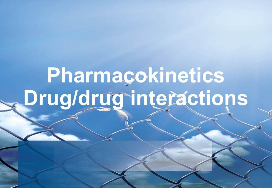 Pharmacokinetics Drug/drug interactions