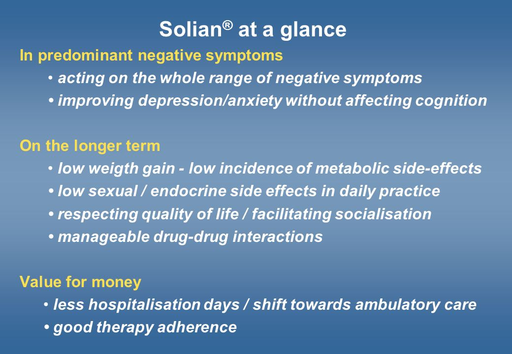 Solian® at a glance In predominant negative symptoms