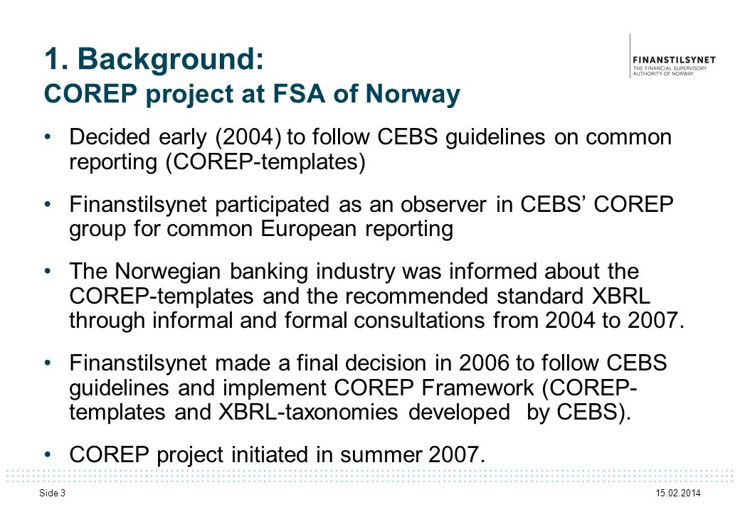 1. Background: COREP project at FSA of Norway