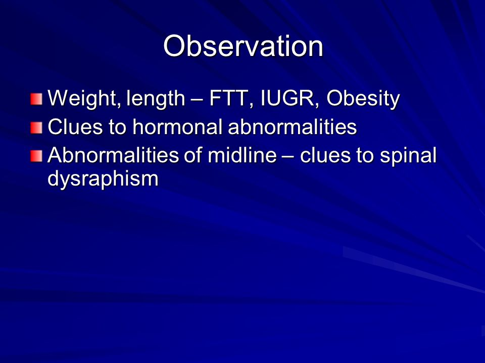 Observation Weight, length – FTT, IUGR, Obesity