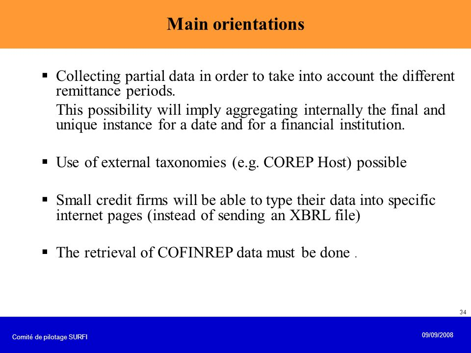 Main orientations Collecting partial data in order to take into account the different remittance periods.