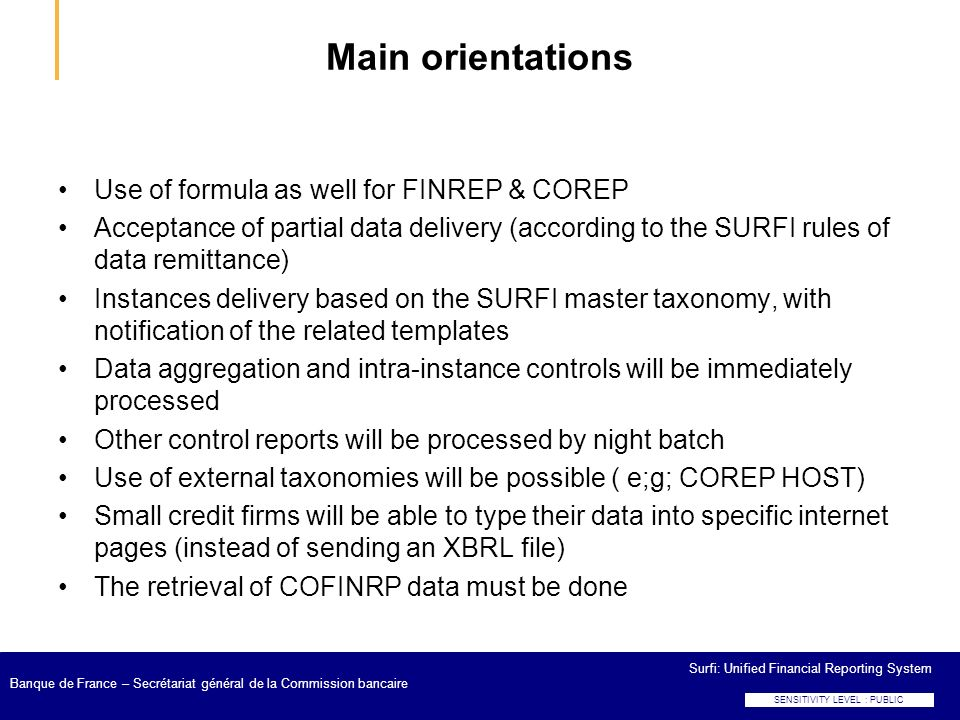 Main orientations Use of formula as well for FINREP & COREP