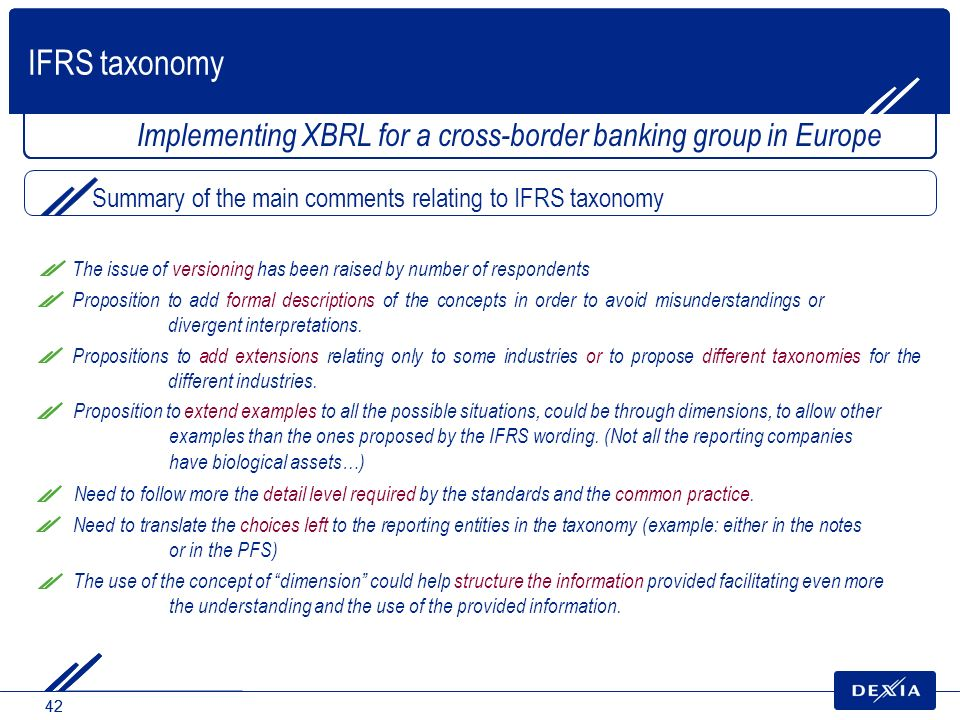 IFRS taxonomy Implementing XBRL for a cross-border banking group in Europe. Summary of the main comments relating to IFRS taxonomy.