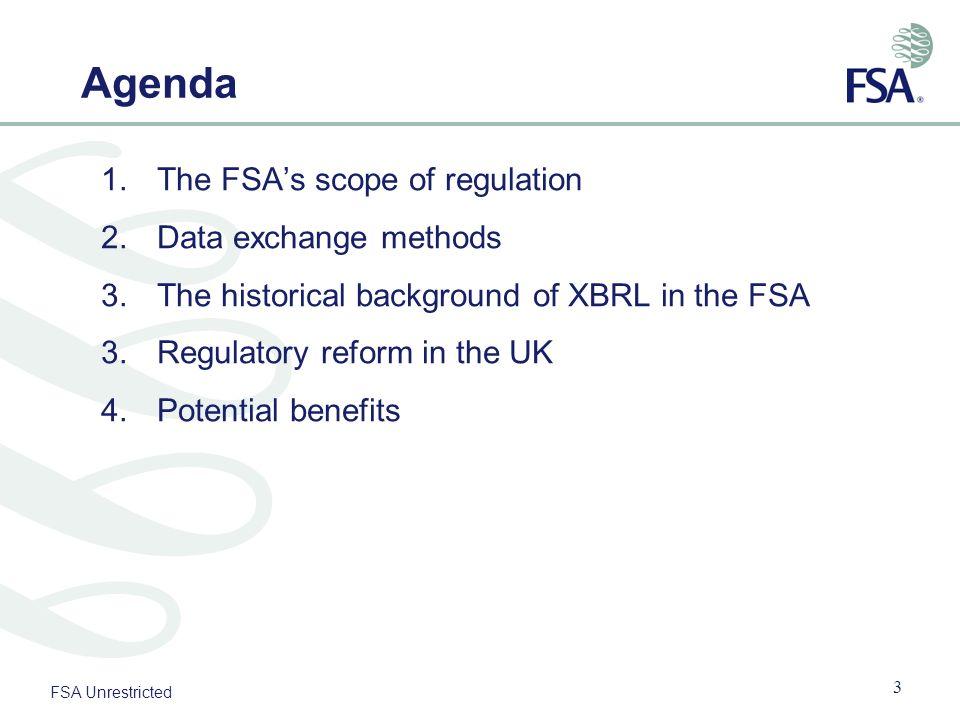 Agenda The FSA's scope of regulation Data exchange methods