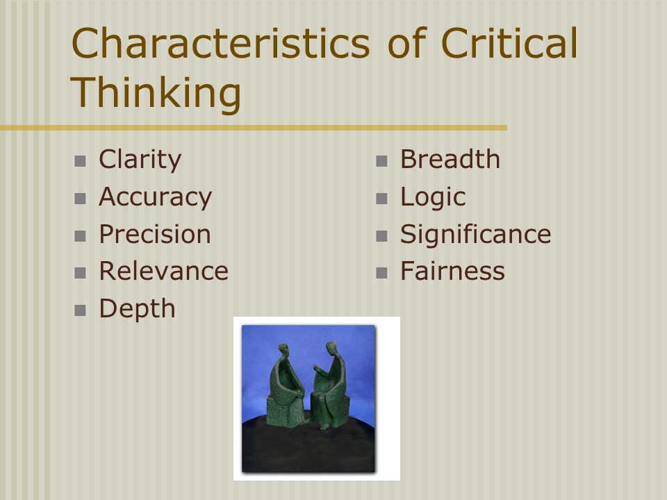 characteristics of effective critical thinking Definition of critical thinking skills, why employers value them, and a list of the top  critical thinking skills and keywords, with examples.