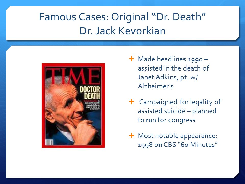 an essay on doctor kevorkian and the death doctors Essay/term paper: analysis of scared to to death of dying, article by herbert hendin doctor kevorkian and other so-called death doctors.