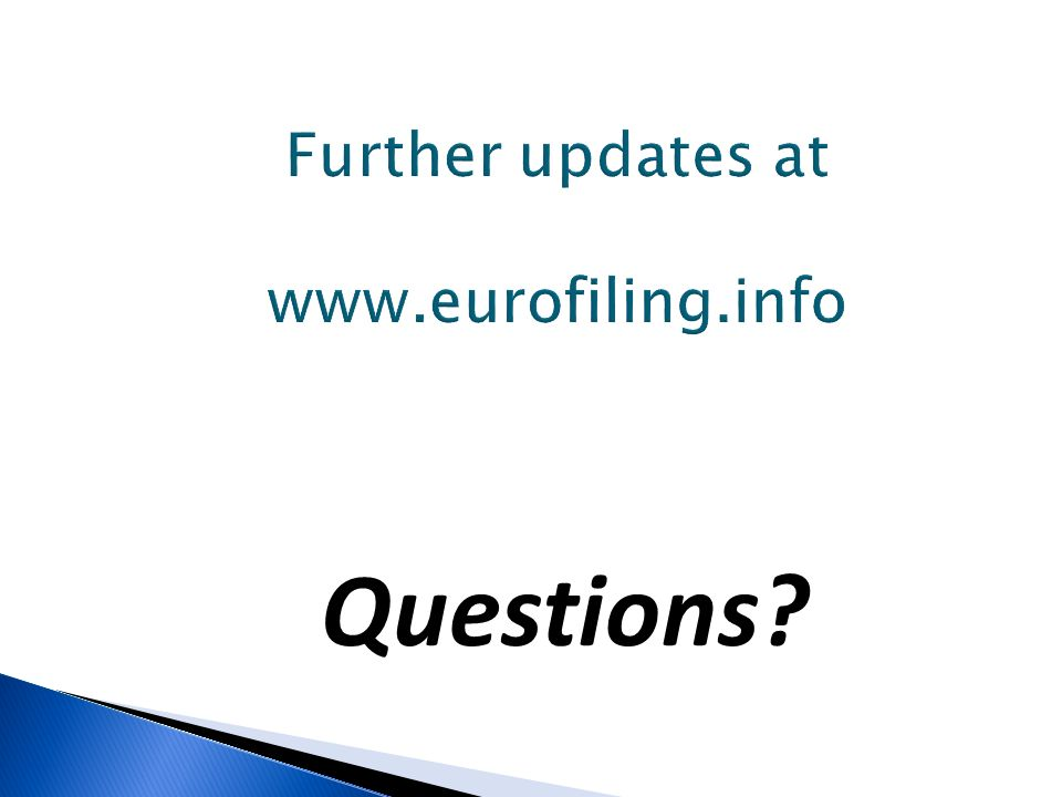 Further updates at www.eurofiling.info
