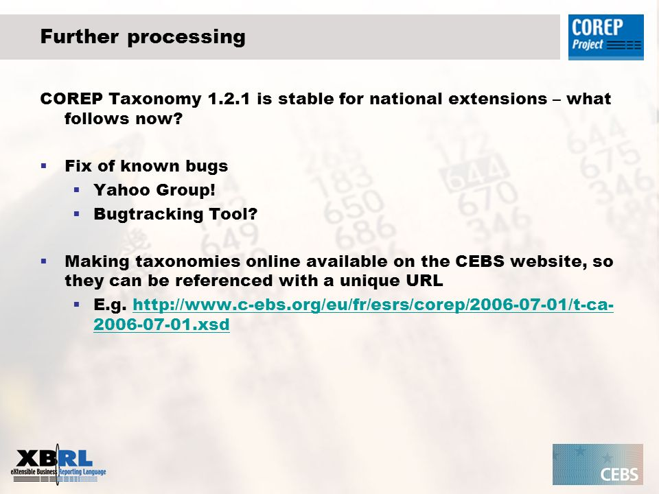 Further processing COREP Taxonomy 1.2.1 is stable for national extensions – what follows now Fix of known bugs.