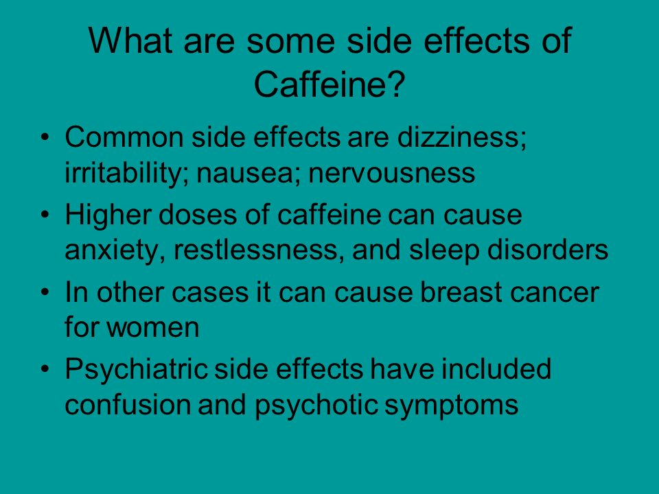 what are the effects of caffeine Whether you get your daily caffeine fix from coffee, tea, or a canned energy drink doesn't make much of a difference it's still a stimulant with some positive and negative effects for starters, caffeine makes most of us feel more alert and awake but while it can keep us focused, too much can also.