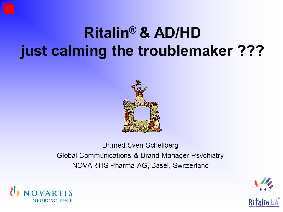 Ritalin® & AD/HD just calming the troublemaker