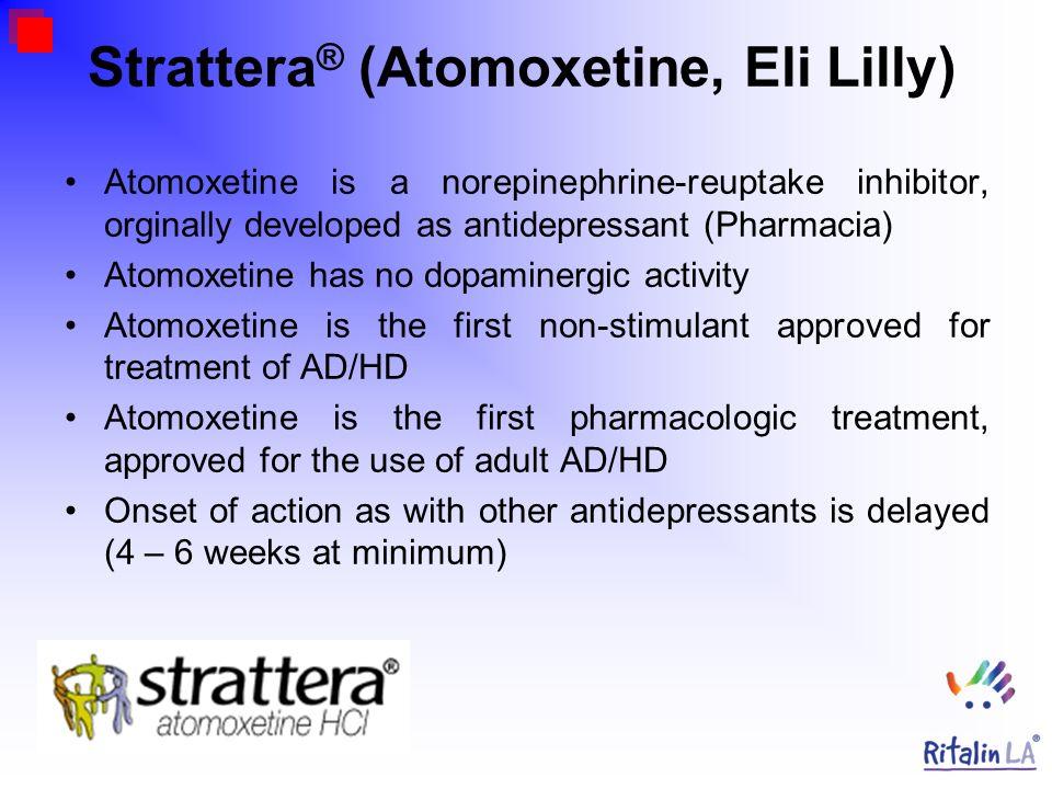 Strattera® (Atomoxetine, Eli Lilly)