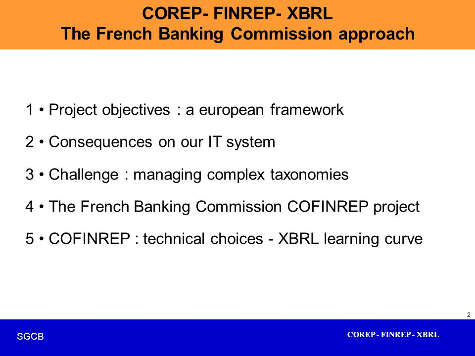 COREP- FINREP- XBRL The French Banking Commission approach