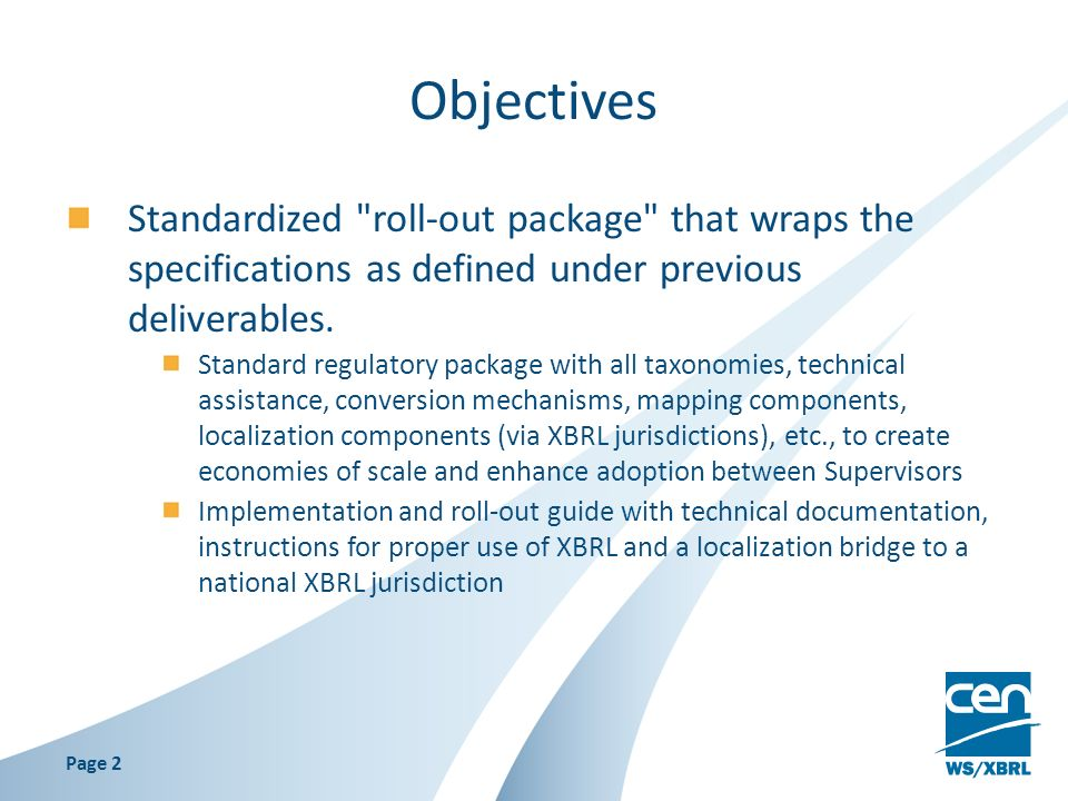 Objectives Standardized roll-out package that wraps the specifications as defined under previous deliverables.