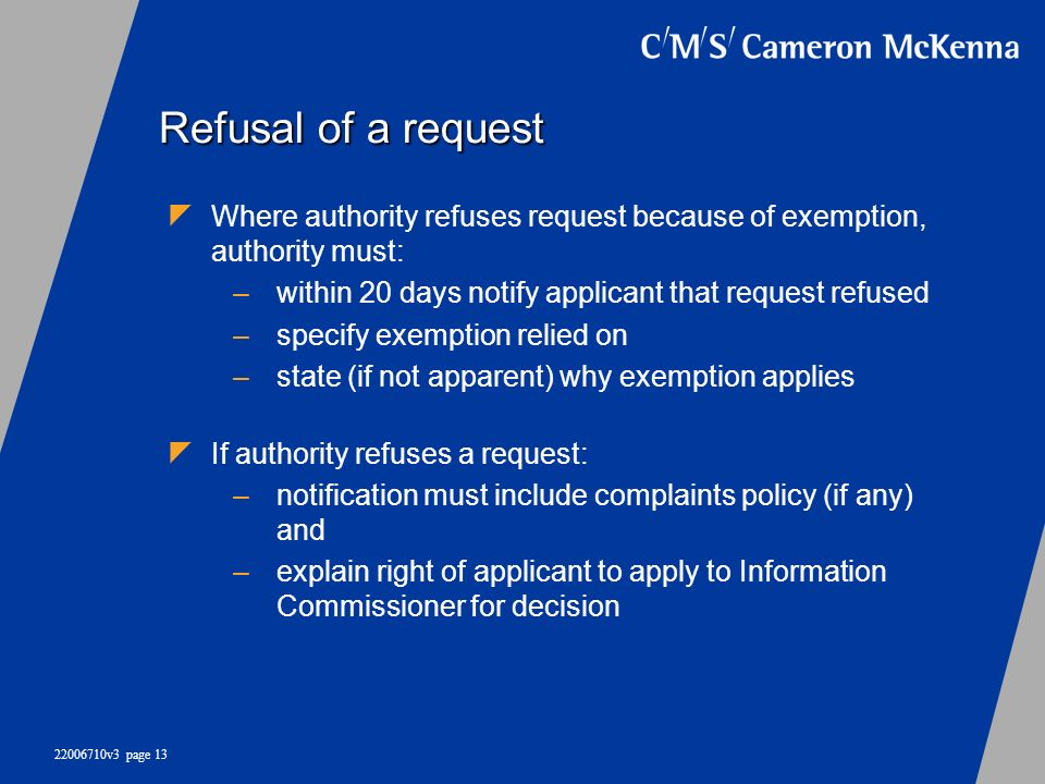 Refusal of a request Where authority refuses request because of exemption, authority must: within 20 days notify applicant that request refused.