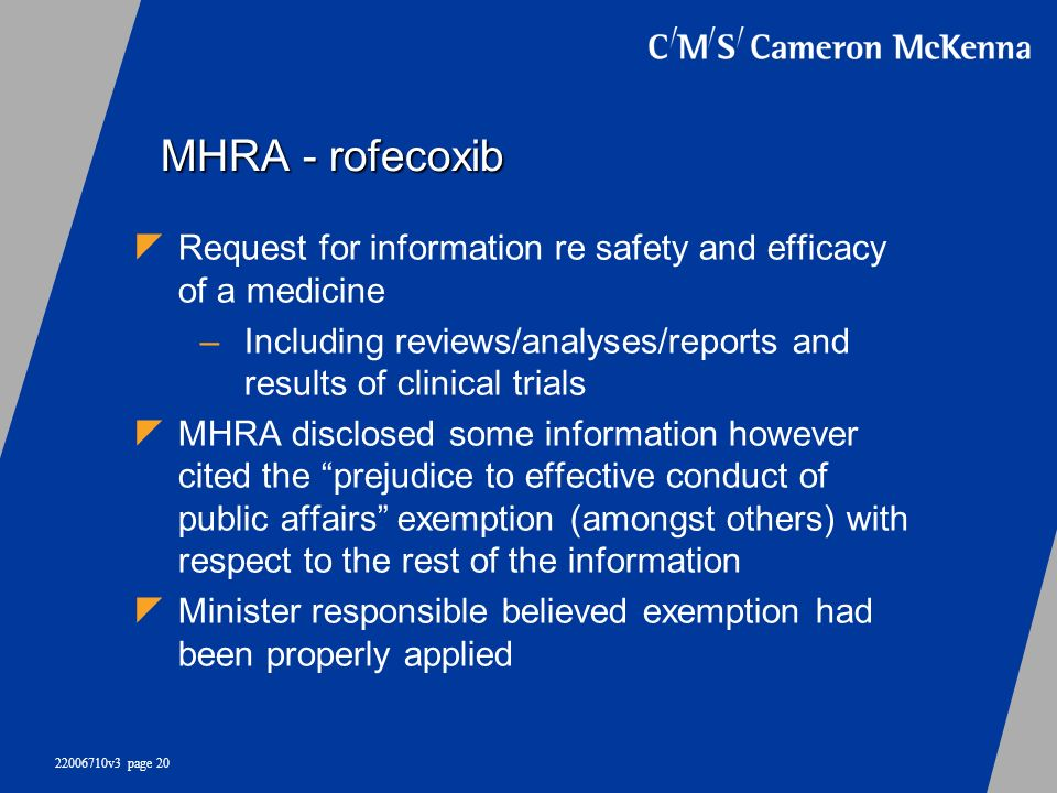 MHRA - rofecoxib Request for information re safety and efficacy of a medicine. Including reviews/analyses/reports and results of clinical trials.