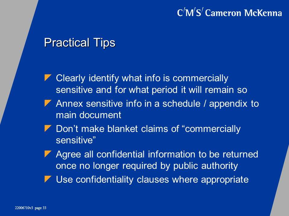 Practical Tips Clearly identify what info is commercially sensitive and for what period it will remain so.