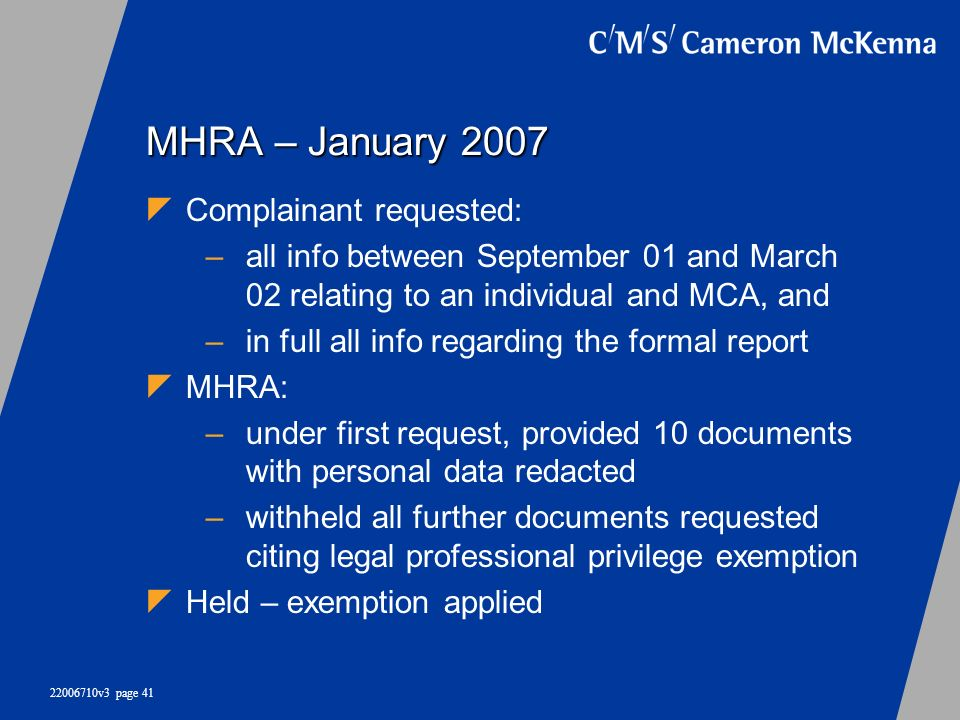 MHRA – January 2007 Complainant requested: